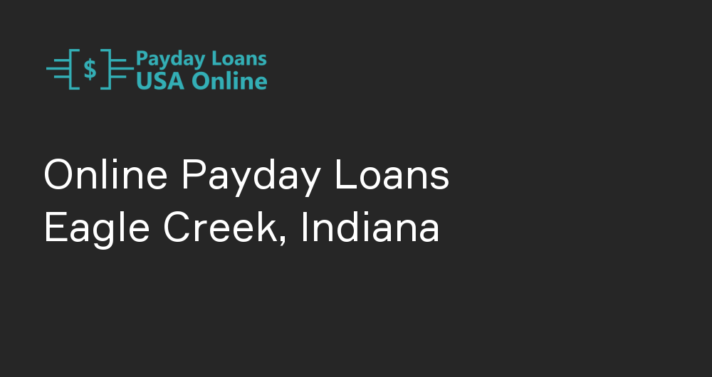Online Payday Loans in Eagle Creek, Indiana