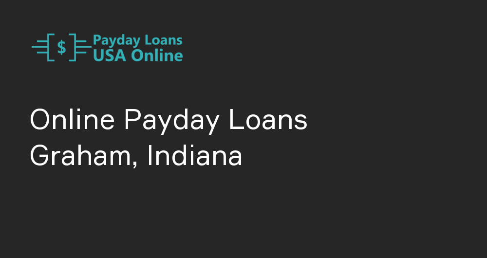 Online Payday Loans in Graham, Indiana