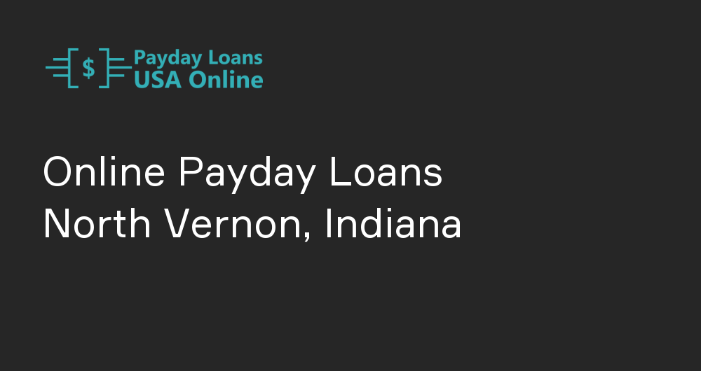 Online Payday Loans in North Vernon, Indiana
