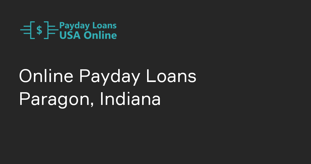 Online Payday Loans in Paragon, Indiana