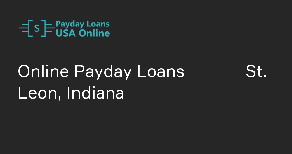 Online Payday Loans in St. Leon, Indiana
