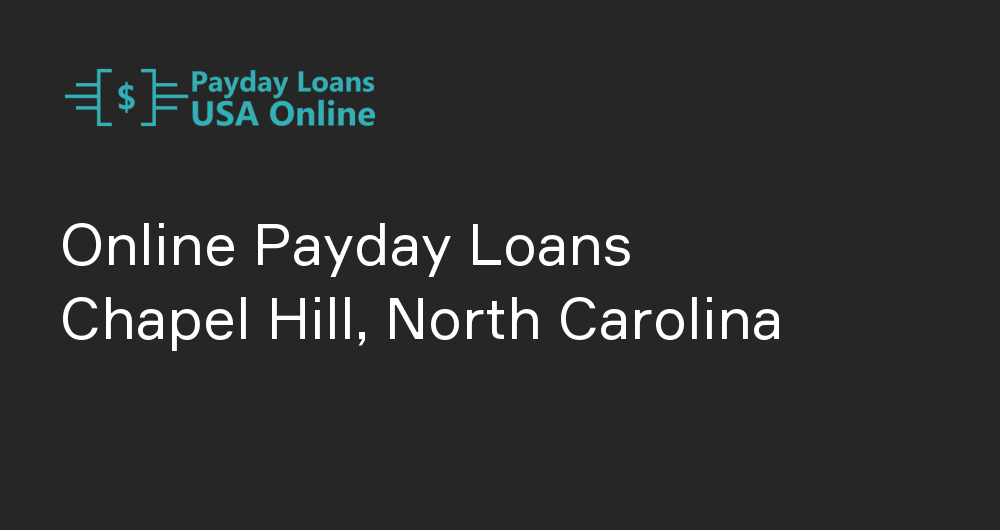 Online Payday Loans in Chapel Hill, North Carolina