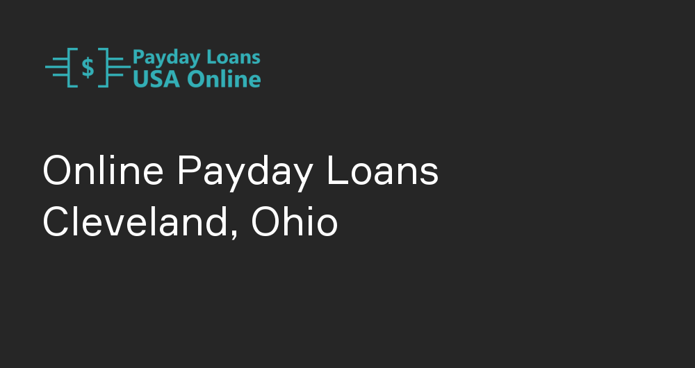 Online Payday Loans in Cleveland, Ohio