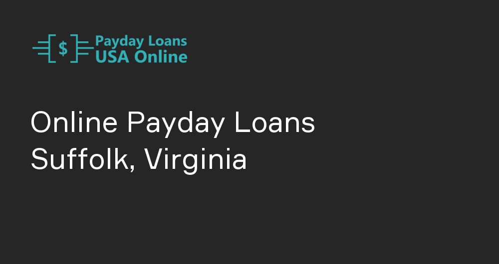 Online Payday Loans in Suffolk, Virginia
