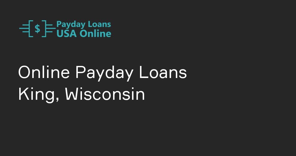 Online Payday Loans in King, Wisconsin
