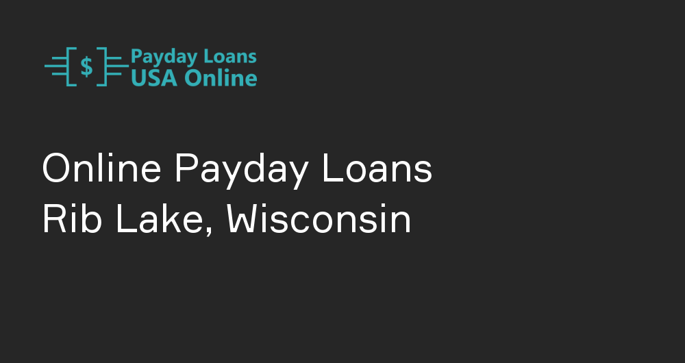 Online Payday Loans in Rib Lake, Wisconsin