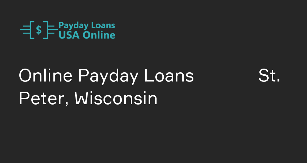 Online Payday Loans in St. Peter, Wisconsin